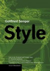 Style in the Technical and Tectonic Arts; or, Practical Aesthetics - Gottfried Semper, Harry Mallgrave, Michael Robinson