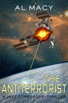 The Antiterrorist: A Jake Corby Sci-Fi Thriller (Mysterious Events Book 2) - Al Macy