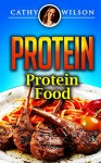 Protein: Protein Food: High Protein Books, High Protein Food and Drinks: High Protein Menu (High Protein Guide), High Protein Food Books (High Protein Nuts, High Protein High Fiber) - Cathy Wilson