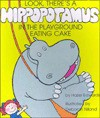 Look, There's a Hippopotamus in the Playground Eating Cake - Hazel Edwards