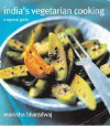 India's Vegetarian Cooking: A Regional Guide - Monisha Bharadwaj