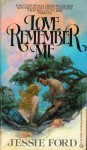 Love, Remember Me - Jessie Ford