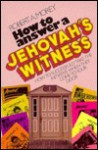 How to Answer a Jehovah's Witness - Robert A. Morey
