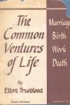 The Common Ventures of Life - Elton Trueblood