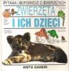 Zwierzęta i ich dzieci - Anita Ganeri