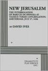 New Jerusalem: The Interrogation of Baruch de Spinoza at Talmud Torah Congregation, Amsterdam, July 27, 1656 - David Ives