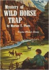 Mystery of Wild Horse Trap - Marian Place