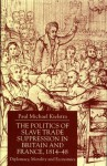 The Politics Of Slave Trade Suppression In Britain And France, 1814 48: Diplomacy, Morality And Economics - Paul Michael Kielstra