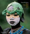 Natural Fashion: Tribal Decoration from Africa - Hans W. Silvester
