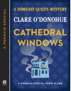 Cathedral Windows (Someday Quilts Mysteries, #4.5) - Clare O'Donohue