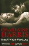 U martwych w Dallas - Ewa Wojtczak, Charlaine Harris