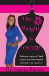 The Weight Is Over! - Stacia Pierce, Roger Pierce