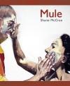 Mule (New Poetry) - Shane McCrae
