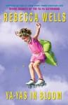 Ya Yas In Bloom - Rebecca Wells
