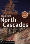 Day Hiking North Cascades: Mount Baker, Mountain Loop Highway, San Juan Islands - Craig Romano