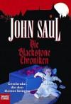 Die Blackstone Chroniken (Taschenbuch) - John Saul