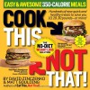 Cook This, Not That!: Easy & Awesome 350-Calorie Meals - David Zinczenko, Maurice Goudeket, Matt Goulding