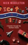 Ice Tea and Elvis: A Saunter Through the Southern States - Nick Middleton