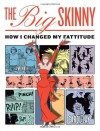 The Big Skinny: How I Changed My Fattitude - Carol Lay