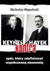 Keynes kontra Hayek. Spór, który zdefiniował współczesną ekonomię - Nicholas Wapshott