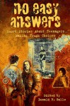No Easy Answers: Short Stories About Teenagers Making Tough Choices - Donald R. Gallo