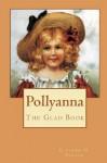 Pollyanna: The Glad Book - Eleanor H. Porter