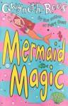 Mermaid Magic - Gwyneth Rees