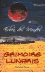 Grimoire Lunaris (Erben des Mondes #1) - Stefanie Hasse