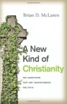 A New Kind of Christianity: Ten Questions That Are Transforming the Faith - Brian D. McLaren