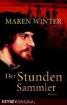 Der Stundensammler: Roman - Maren Winter