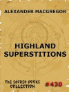 Highland Superstitions - Alexander MacGregor