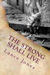 The Strong Shall Live: The Story of Gigi - Lance Jones