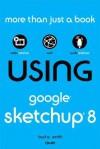 Using Google Sketchup 8 - Bud E. Smith