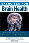 Exercises for Dementia: The Complete Program for Managing Parkinson's and Alzheimer's Related Cognitive Impairment - William Smith, Joseph S. Sobelman, M.D.