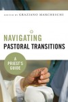 Navigating Pastoral Transitions: A Priest's Guide - Graziano Marcheschi
