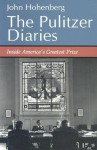 The Pulitzer Diaries: Inside America's Greatest Prize - John Hohenberg