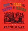 Now the Dead Will Dance the Mambo: The Poems of Martin Espada on Audio CD - Martin Espada
