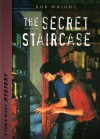 The Secret Staircase (Tom and Ricky Mystery Series Set 1) - Bob Wright