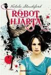 Robothjärta - Natalie Standiford, Sanne Näsling