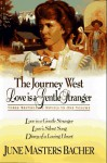 Journey West: Love is a Gentle Stranger - June Masters Bacher