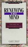 Renewing the Mind: The Key to Transformation - Casey Treat