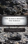 The Science Beneath the Surface: A Very Short Guide to the Marcellus Shale - Don Duggan-Haas, Robert M. Ross, Warren D. Allmon