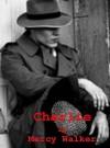 Charlie - Mercy Walker