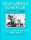 Generations Together: A Job-Training Curriculum for Older Workers in Child Care - Thomas B. Smith, Cheryl Mack, Ethel Tittnich