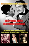 Hollywood's Earth Shattering Scandals: The infamous, villains, nymphomaniacs and shady character in motion pictures. 8th Edition. Book/Part 3. (Showbiz, ... Drugs, Fame, Sex, Power, Gossip and Greed.) - Maximillien de Lafayette
