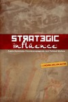 Strategic Influence: Public Diplomacy, Counterpropaganda, and Political Warfare - J. Michael Waller