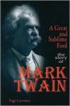 A Great and Sublime Fool: The Story of Mark Twain - Peggy Caravantes