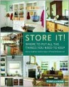 Store It!: Where to Put All the Things You Want to Keep - Mervyn Kaufman