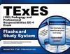 Texes (100) Pedagogy and Professional Responsibilities EC-4 Exam Flashcard Study System: Texes Test Practice Questions & Review for the Texas Examinations of Educator Standards - TExES Exam Secrets Test Prep Team
