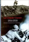 Le Grande Guerre 1914-1918 - Stéphane Audoin-Rouzeau, Annette Becker